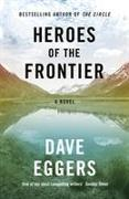 Cover-Bild zu Eggers, Dave: Heroes of the Frontier