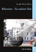 Cover-Bild zu Schulze, Joachim Dieter: Behaviour - Zu anderer Zeit