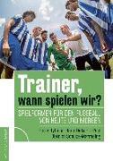 Cover-Bild zu Hyballa, Peter: Trainer, wann spielen wir?