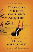 Cover-Bild zu Bradley, Alan: The Dead in Their Vaulted Arches