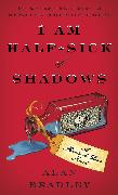 Cover-Bild zu Bradley, Alan: I Am Half-Sick of Shadows