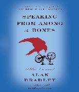 Cover-Bild zu Bradley, Alan: Speaking from Among the Bones