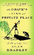 Cover-Bild zu Bradley, Alan: The Grave's a Fine and Private Place