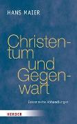 Cover-Bild zu Maier, Hans: Christentum und Gegenwart