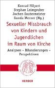 Cover-Bild zu Hilpert, Konrad (Hrsg.): Sexueller Missbrauch von Kindern und Jugendlichen im Raum von Kirche