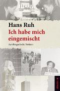 Cover-Bild zu Ruh, Hans: Ich habe mich eingemischt