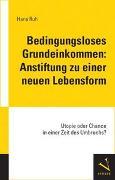 Cover-Bild zu Ruh, Hans: Bedingungsloses Grundeinkommen: Anstiftung zu einer neuen Lebensform
