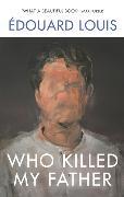 Cover-Bild zu Louis, Edouard: Who Killed My Father