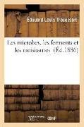 Cover-Bild zu Trouessart, Édouard-Louis: Les Microbes, Les Ferments Et Les Moisissures