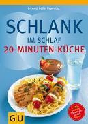 Cover-Bild zu Schlank im Schlaf - 20-Minuten-Küche von Pape, Detlef