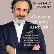 Cover-Bild zu Hagemeyer, Pablo: »Gestatten, ich bin ein Arschloch.«