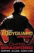 Cover-Bild zu Bradford, Chris: Bodyguard: Ambush (Book 3)