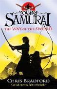 Cover-Bild zu Bradford, Chris: The Way of the Sword (Young Samurai, Book 2)