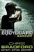 Cover-Bild zu Bradford, Chris: Bodyguard: Ransom (Book 2)