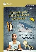 Cover-Bild zu Scheller, Anne: Tierisch gute Rekorde lesend entdecken
