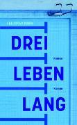 Cover-Bild zu Drei Leben lang von Korn, Felicitas