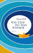 Cover-Bild zu Wie tief ist das Wasser von Hill, Susan
