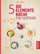 Cover-Bild zu Die 5-Elemente-Küche für Einsteiger (eBook) von Seifert, Christiane