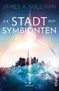 Cover-Bild zu Sullivan, James A.: Die Stadt der Symbionten