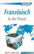 Cover-Bild zu ASSiMiL Französisch in der Praxis. Fortgeschrittenenkurs für Deutschsprechende. Lehrbuch (Niveau B2-C1)