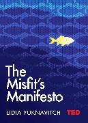 Cover-Bild zu Yuknavitch, Lidia: The Misfit's Manifesto