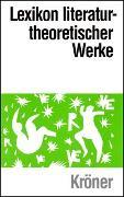 Cover-Bild zu Renner, Rolf G (Hrsg.): Lexikon literaturtheoretischer Werke