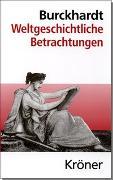 Cover-Bild zu Burckhardt, Jacob: Weltgeschichtliche Betrachtungen