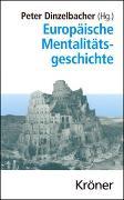 Cover-Bild zu Dinzelbacher, Peter (Hrsg.): Europäische Mentalitätsgeschichte