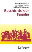 Cover-Bild zu Gestrich, Andreas (Hrsg.): Bd. 1: Geschichte der Familie - Europäische Kulturgeschichte