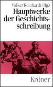 Cover-Bild zu Reinhardt, Volker (Hrsg.): Hauptwerke der Geschichtsschreibung