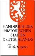 Cover-Bild zu Patze, Hans (Hrsg.): Handbuch der historischen Stätten Deutschlands / Thüringen