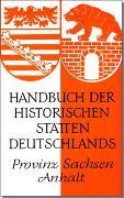 Cover-Bild zu Schwineköper, Berent (Hrsg.): Handbuch der historischen Stätten Deutschlands / Provinz Sachsen/Anhalt
