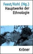 Cover-Bild zu Feest, Christian (Hrsg.): Hauptwerke der Ethnologie