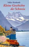 Cover-Bild zu Reinhardt, Volker: Kleine Geschichte der Schweiz