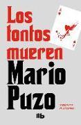 Cover-Bild zu Puzo, Mario: Los Tontos Mueren / Fools Die
