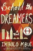 Cover-Bild zu Mbue, Imbolo: Behold the Dreamers (Oprah Book Club Edition)