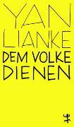 Cover-Bild zu Yan, Lianke: Dem Volke dienen
