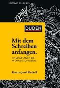 Cover-Bild zu Ortheil, Hanns-Josef: Mit dem Schreiben anfangen