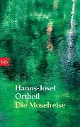 Cover-Bild zu Ortheil, Hanns-Josef: Die Moselreise