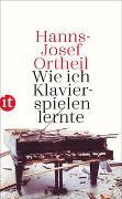 Cover-Bild zu Ortheil, Hanns-Josef: Wie ich Klavierspielen lernte