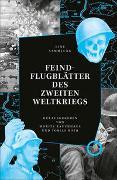 Cover-Bild zu Roth, Tobias (Hrsg.): FEINDFLUGBLÄTTER DES ZWEITEN WELTKRIEGS
