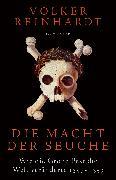 Cover-Bild zu Reinhardt, Volker: Die Macht der Seuche