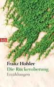 Cover-Bild zu Hohler, Franz: Die Rückeroberung