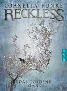 Cover-Bild zu Funke, Cornelia: Reckless 3. Das goldene Garn