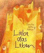 Cover-Bild zu Spilling-Nöker, Christa: Liebe das Leben