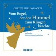 Cover-Bild zu Spilling-Nöker, Christa: Vom Engel, der den Himmel zum Klingen brachte