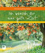 Cover-Bild zu Spilling-Nöker, Christa: Ich wünsch dir eine gute Zeit