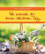 Cover-Bild zu Spilling-Nöker, Christa: Ich wünsch dir einen schönen Tag