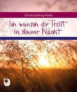 Cover-Bild zu Spilling-Nöker, Christa: Ich wünsch dir Trost in deiner Nacht