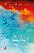 Cover-Bild zu Spilling-Nöker, Christa: Komm mein Engel, bleib bei mir